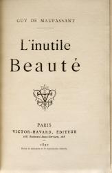 Guy de Maupassant : L'inutile beauté